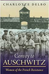 Convoy To Auschwitz: Women of the French Resistance (Women's Life Writings from Around the World) Hardcover