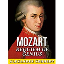 Mozart: Requiem of Genius (The True Story of Wolfgang Mozart) (Historical Biographies of Famous People)