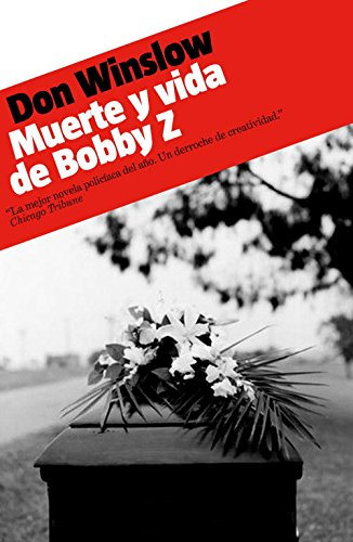 Muerte y vida de Bobby Z / The Death and Life of Bobby Z (Spanish Edition)