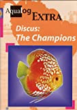 Aqualog Extra: Discus, The Champions (English and German Edition)