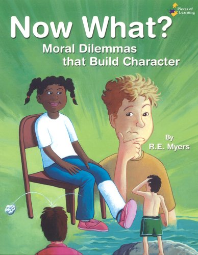 Now What? Moral Dilemmas That Build Character