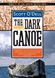 Dark Canoe, Scott O'Dell, 1402213344