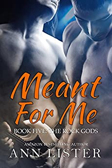 Meant For Me (The Rock Gods Book 5) by [Lister, Ann]