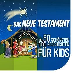 Die Kinderbibel - Die 50 schönsten Bibelgeschichten für Kids