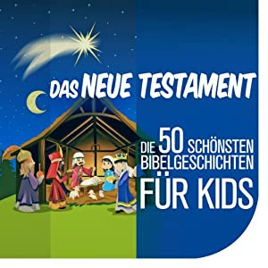 Die Kinderbibel - Die 50 schönsten Bibelgeschichten für Kids Hörbuch