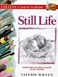 img - for Still Life (Collins Learn to Draw) by Valerie Wiffen (1999-01-01) book / textbook / text book
