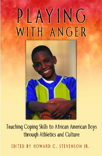 Playing with Anger: Teaching Coping Skills to African American Boys Through Athletics and Culture (Race and Ethnicity in