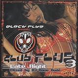 Black Flys Presents Club Flys 3 - Late Night