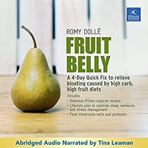 Amazon fruit belly a four day quick fix to relieve bloating quick fix to relieve bloating caused by high carb high fruit diets audible audio edition romy doll tina leaman primal blueprint publishing books malvernweather Choice Image