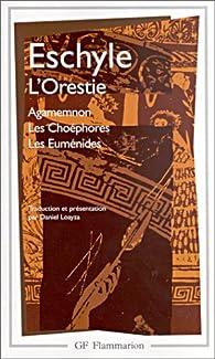 L'Orestie : Agamemnon - Les Choéphores - Les Euménides par  Eschyle