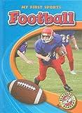 Football (Blastoff! Readers: My First Sports) (Blastoff! Readers: My First Sports: Level 4) (Blastoff Readers. Level 4)
