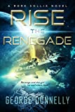 download ebook rise the renegade: a rork sollix space opera adventure pdf epub