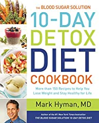 The companion cookbook to Dr. Mark Hyman's revolutionary weight-loss program, the #1 New York Times bestseller The Blood Sugar Solution 10-Day Detox Diet, with more than 150 recipes for immediate results! Dr. Hyman's bestselling The Blood Sug...