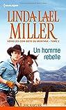 Les cow-boys du Montana, tome 2 : Un homme rebelle par Miller