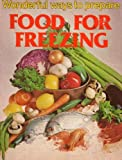 Wonderful Ways to Prepare Food for Freezing: 123 Home Guides (Paperback 1979 Printing)