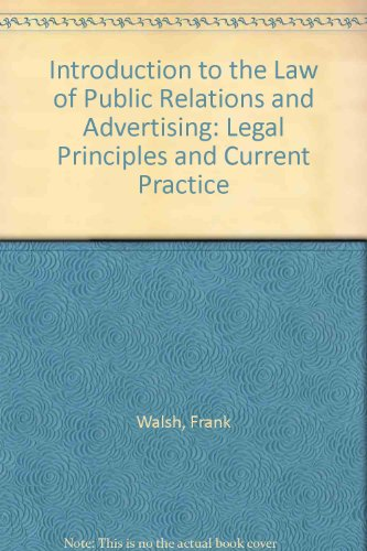 An Introduction to the Law of Public Relations and Advertising: Legal Principles and Current Practices (WEB ACCESS ONLY)