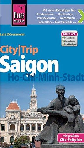 Reise Know-How CityTrip Saigon / Ho-Chi-Minh-Stadt: Reiseführer mit Faltplan und kostenloser Web-App