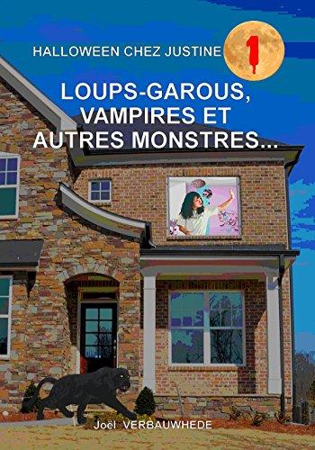 Loups-garous, vampires et autres monstres... (Halloween chez Justine t. 1) (French Edition)]()