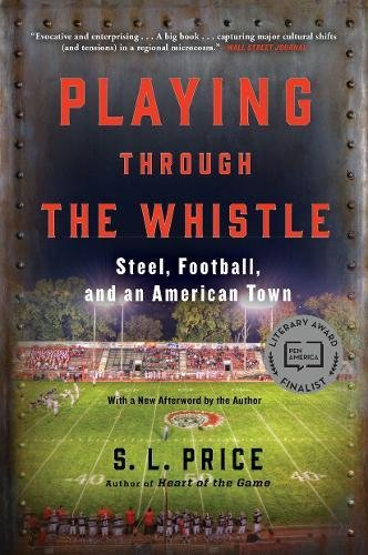 Download Playing Through the Whistle: Steel, Football, and an American Town pdf epub