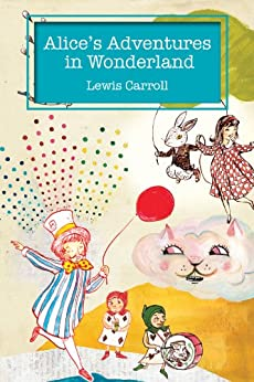 Alice's Adventures in Wonderland by [Carroll, Lewis]