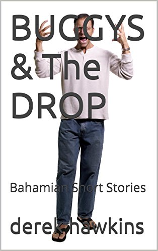Buggys the drop bahamian short stories kindle edition by derek buggys the drop bahamian short stories by hawkins fandeluxe Gallery