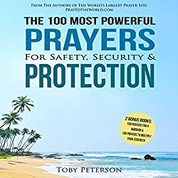 The 100 Most Powerful Prayers for Safety, Security & Protection