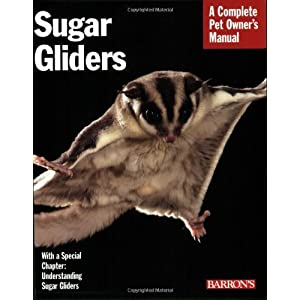 Sugar Gliders (Complete Pet Owner's Manual) Paperback – March 1, 2008 4