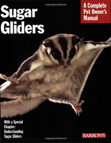 Sugar Gliders (Complete Pet Owner's Manual) Paperback – March 1, 2008 1