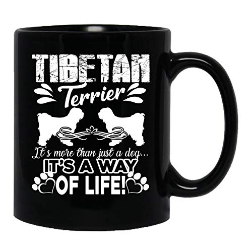 (Cool Tibetan Terrier It's A Way Of Life Novelty Coffee Mug, Coffee Cup 11 oz)