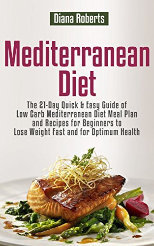 Mediterranean Diet The 21 Day Quick Easy Guide Of Low Carb