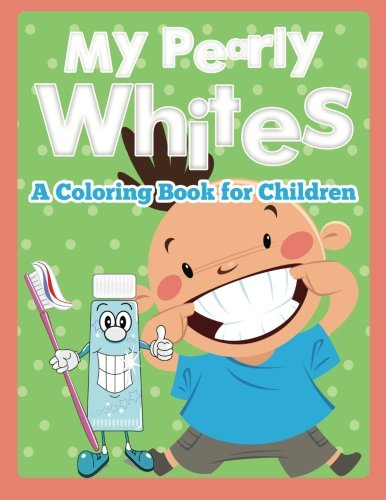 Download My Pearly Whites (A Coloring Book for Children) pdf