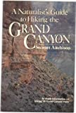 A Naturalist's Guide to Hiking the Grand Canyon, Stewart Aitchison, 0136102212