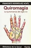 Book cover image for Quiromagia: La quiromancia del siglo XXI (Biblioteca de La Salud) (Spanish Edition)