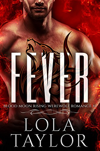 Fever: a Blood Moon Rising Werewolf Romance by [Taylor, Lola]