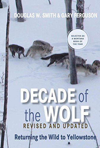Decade of the Wolf, Revised and Updated: Returning The Wild To Yellowstone ()
