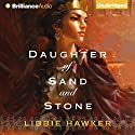 Daughter of Sand and Stone Audiobook by Libbie Hawker Narrated by Heather Wilds