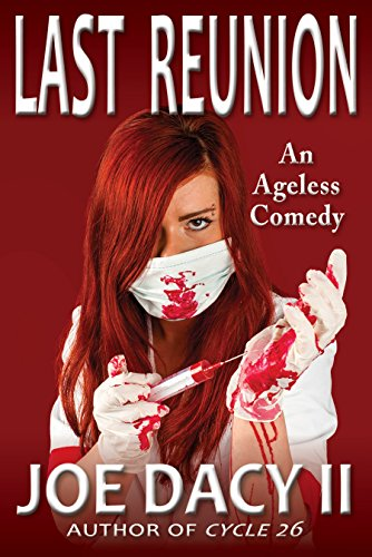 Book: Last Reunion - An Ageless Comedy by Joe Dacy
