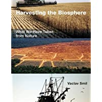 Harvesting the Biosphere – What We Have Taken from Nature (The MIT Press)