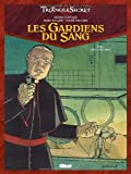 Le Triangle Secret, Tome 4 : Les gardiens du sang