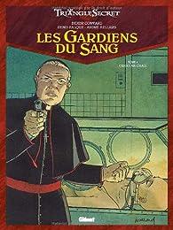 Le Triangle Secret, Tome 4 : Les gardiens du sang par Didier Convard