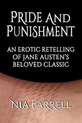 Pride and Punishment: An Erotic Retelling of Jane Austen's Beloved Classic