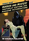 Horror and Mystery Photoplay Editions and Magazine Fictionizations, Thomas Mann, 0786417226