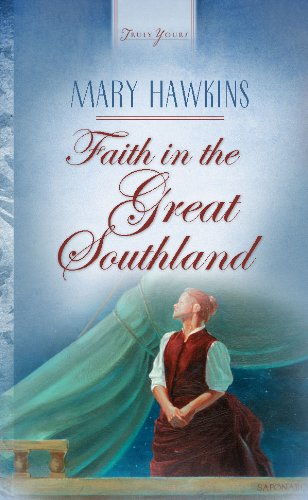 Faith In The Great Southland: Book 1 (Truly Yours Digital Editions 316) by [Hawkins, Mary]