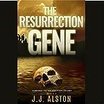 The Resurrection Gene   Jeff Rivera,J.J. Alston