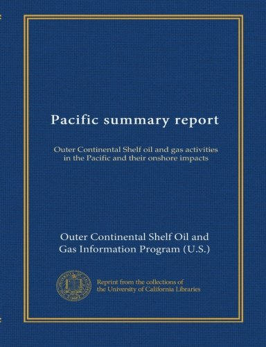 Pacific summary report (Jul.1984): Outer Continental Shelf oil and gas activities in the Pacific and their onshore impacts