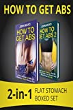 img - for How to Get Abs: 2-in-1 Flat Stomach Boxed Set (Health, Flat Abs, How to Get Abs, How to Get Abs Fast) book / textbook / text book