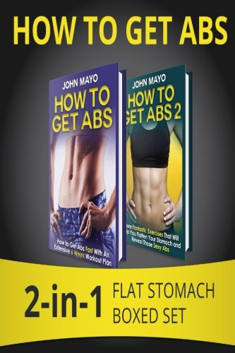How to Get Abs: 2-in-1 Flat Stomach Boxed Set (Health, Flat Abs, How to Get Abs, How to Get Abs Fast)