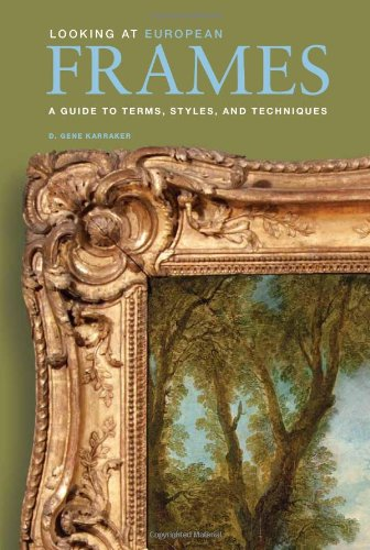 Looking at European Frames: A Guide to Terms, Styles, and - Frames Styles