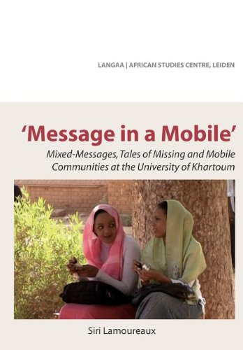 Search : Message in a Mobile. Mixed-Messages, Tales of Missing and Mobile Communities at the University of Khartoum