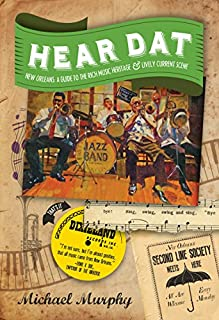 Book Cover: Hear Dat New Orleans: A Guide to the Rich Musical Heritage & Lively Current Scene